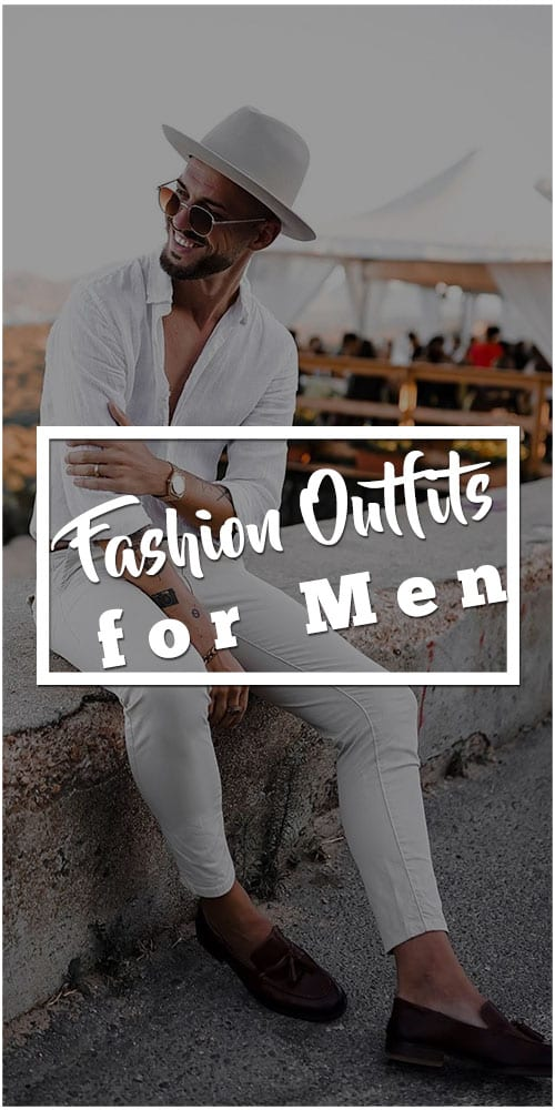 Fashion Outfit Ideas for Men 2019