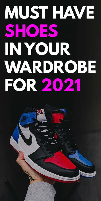 Must Have Shoes In Your Wardrobe 2021
