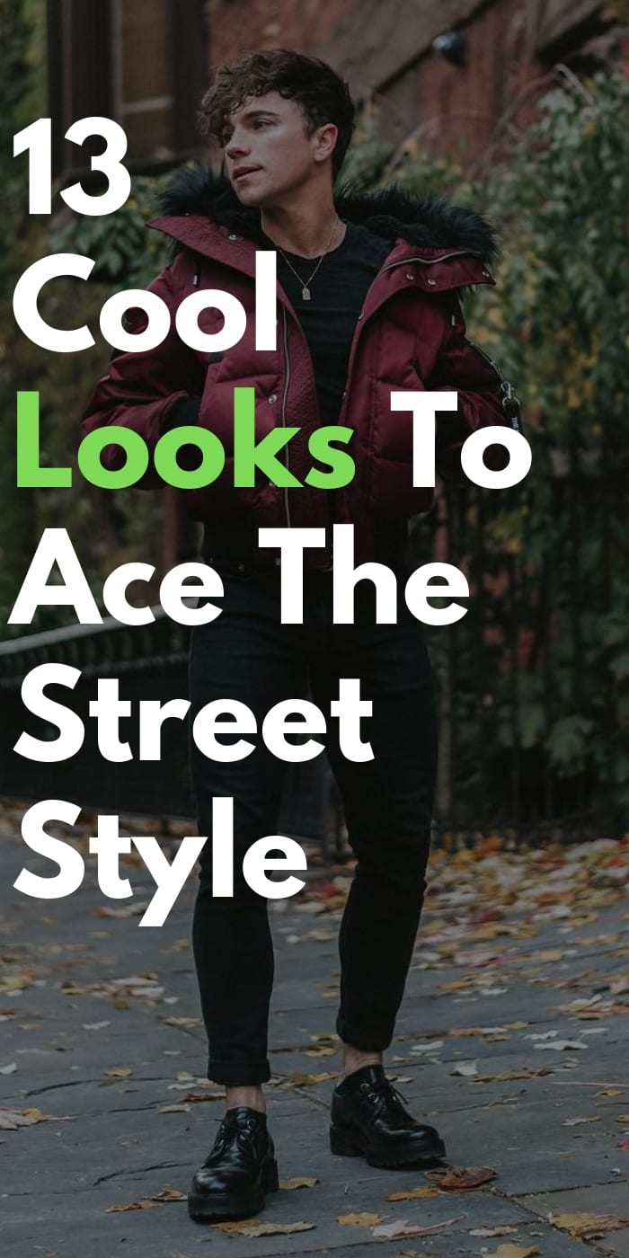 13-Cool-Looks-For-Men-To-Ace-The-Street-Style