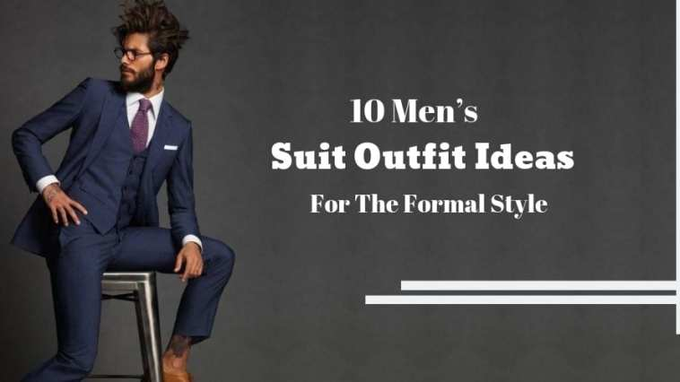 10-Men's-Suit-Outfit-Ideas-For-The-Formal-Style