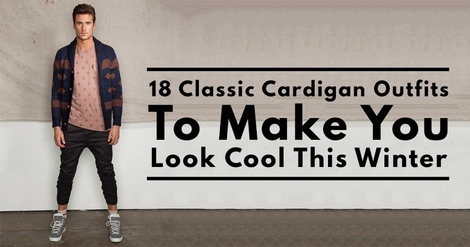 Classic Cardigan Outfits for Men