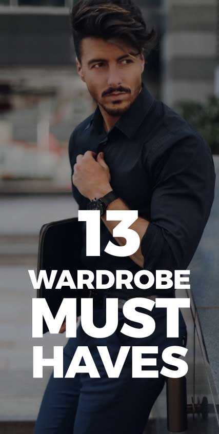 13-wardrobe-must-haves-for-every-man