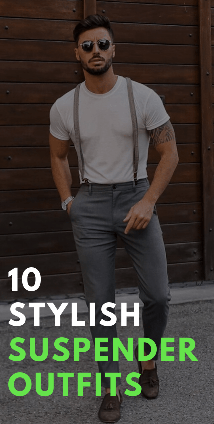 10 Stylish Suspender Outfits