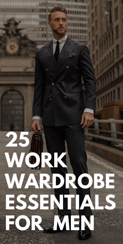 25 Work Wardrobe Essentials for Men