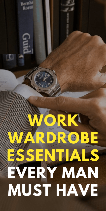 Work Wardrobe Essentials for Every Man