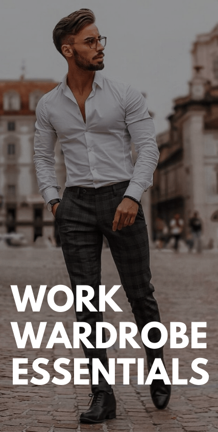 Work Wardrobe Essentials for Men