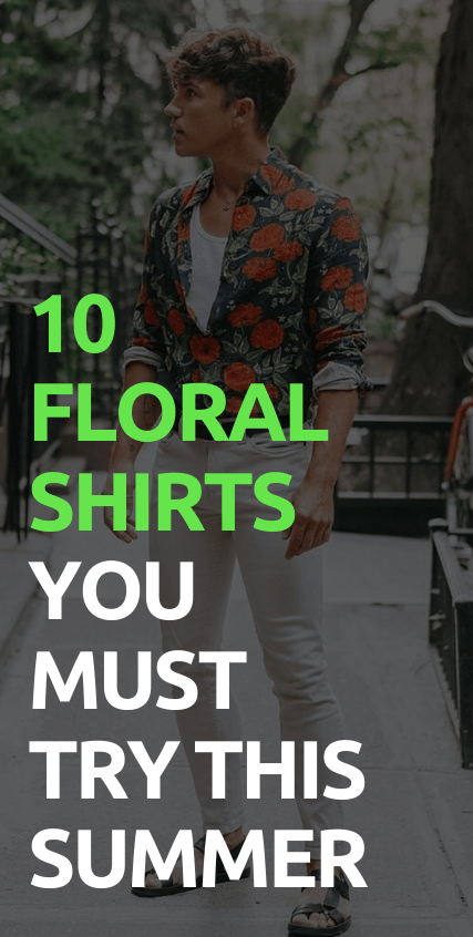 10 Floral Shirts You Must Try This Summer