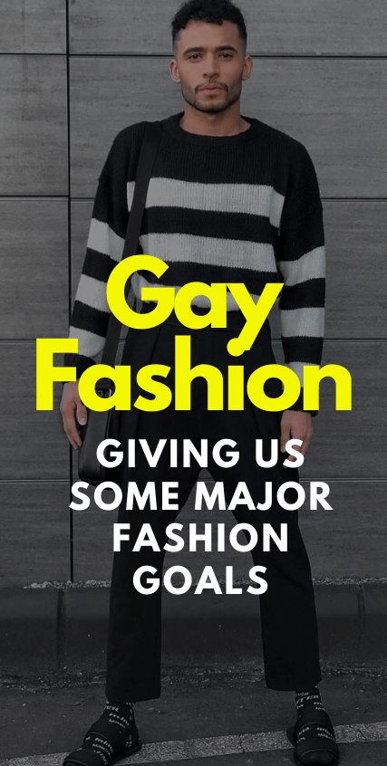 Gay Fashion- Giving us some major fashion goals