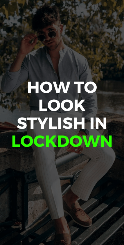 How to look stylish this lockdown