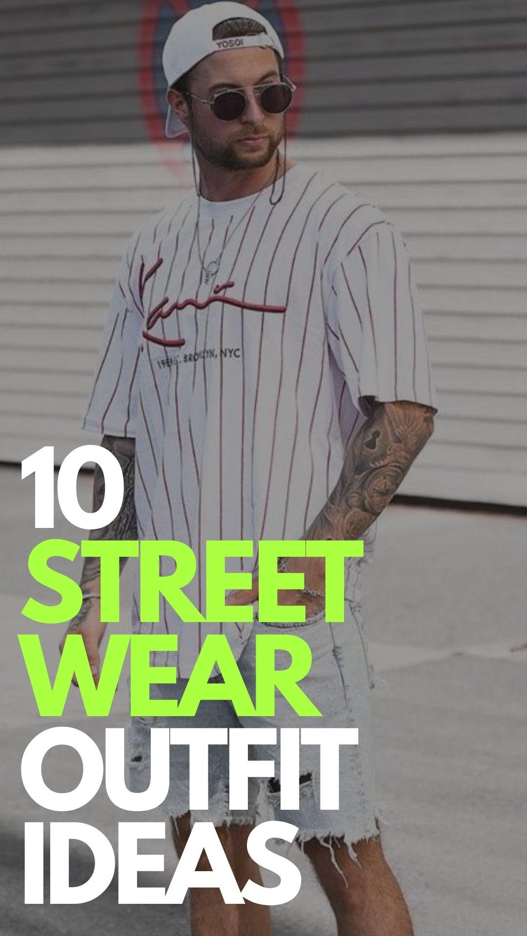 10 Streetwear Fashion Outfits