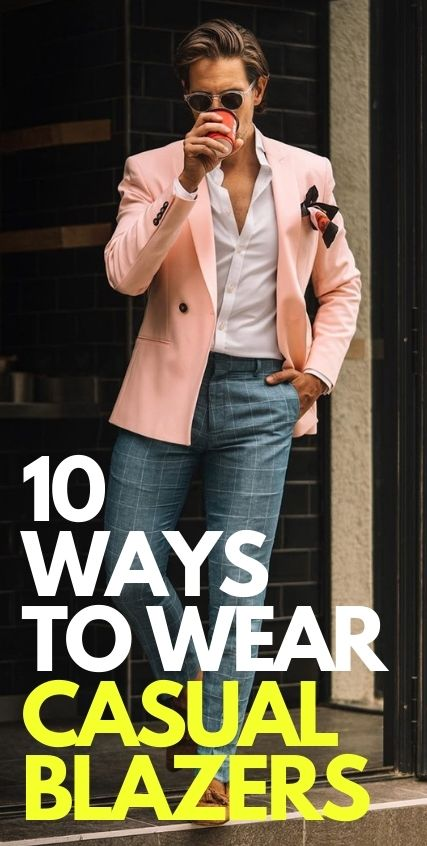 10 Best Ways to style Casual Blazer Outfits
