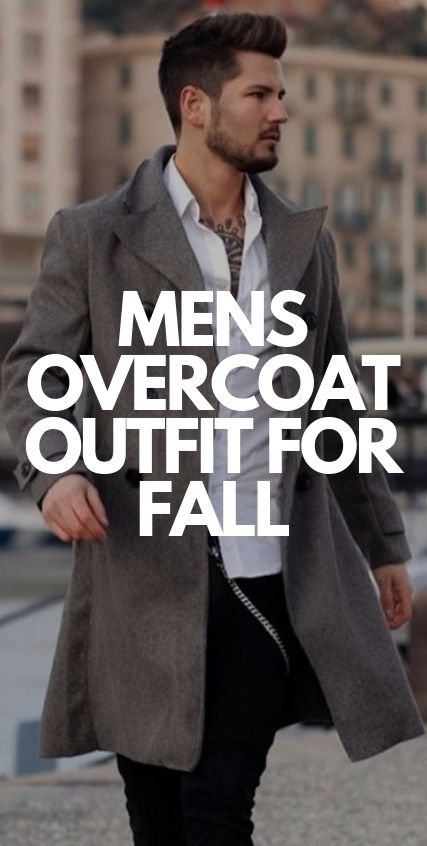 Mens Over Coat Outfit for Fall