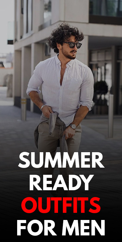 Summer Ready Outfits for Men