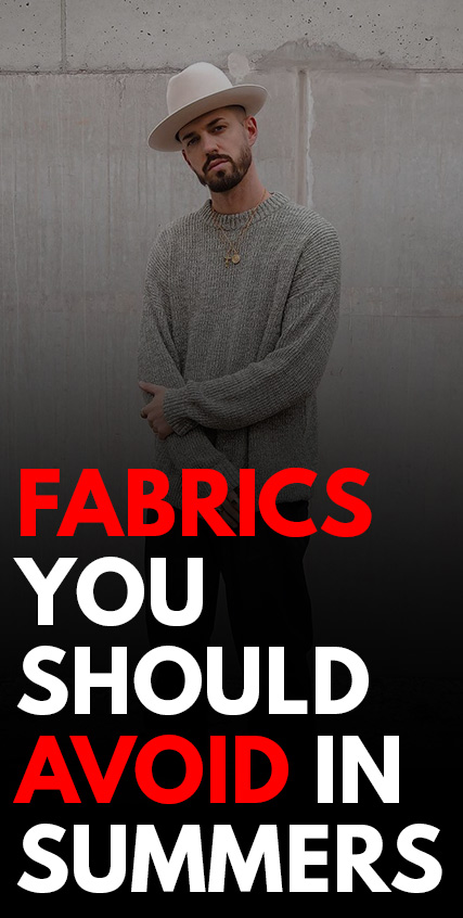 Fabrics You Should Avoid In Summers