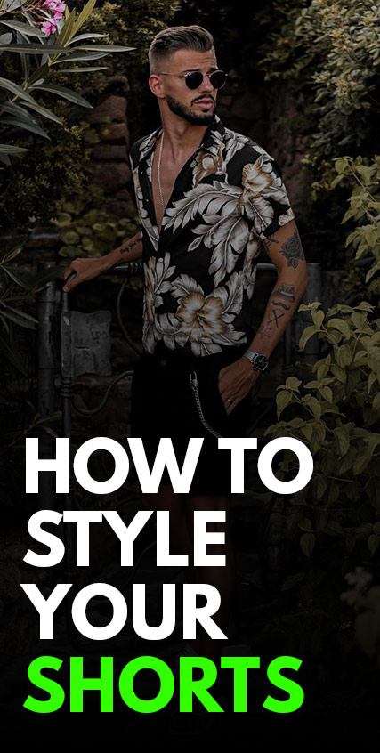 How To Style Your Shorts-