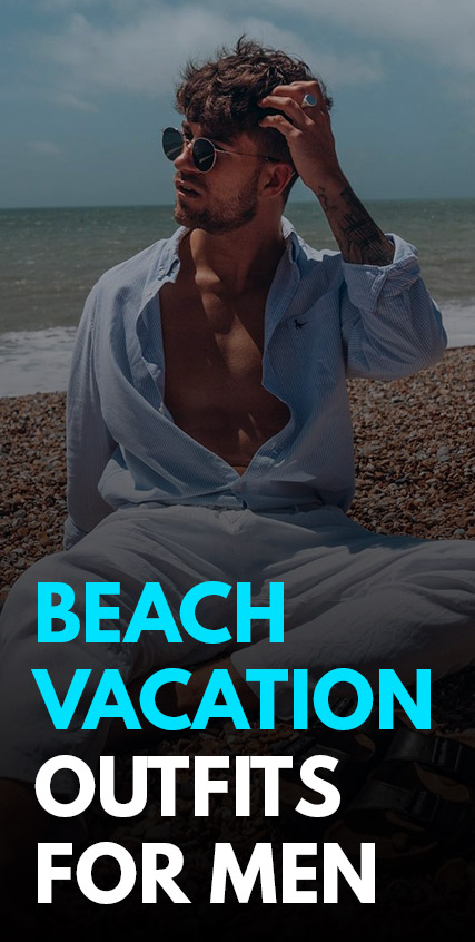 Beach Vacation Outfits for Men