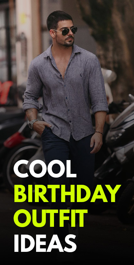 Cool Birthday Outfits for Men