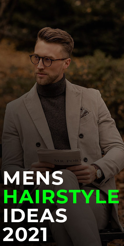 Mens Hairstyle Ideas 2021