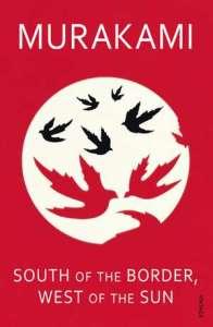 Haruki Murakami – South of the Border, West of the Sun