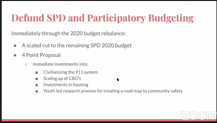 The 4 point proposal to move the cost savings from defunding Seattle Police Department to community investments starts with a scaled cut to the remaining 2020 SPD budget. Immediate investments into: civilianizing the 911 system, scaling up of community-based organizations, investments in housing, youth-led research process for creating a road map to community safety. (Decriminalize Seattle via screencap)