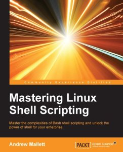 Mastering Linux Shell Scripting by Andrew Mallett.jpg