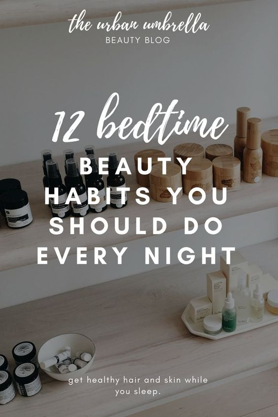 12 Beauty Habits You Should Be Doing Every Night