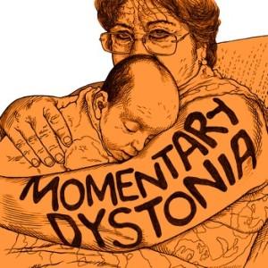 Momentary Dystonia by