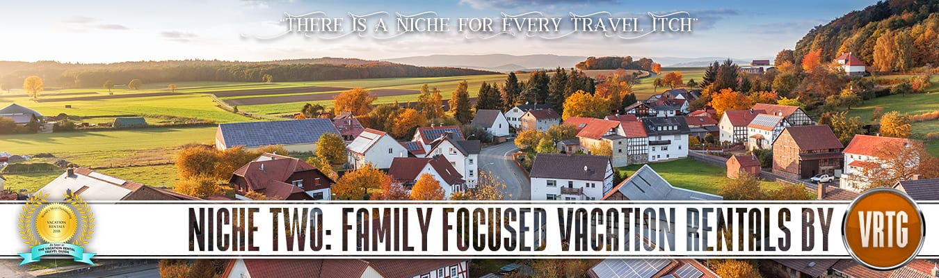Family friendly Vacation Rental properties