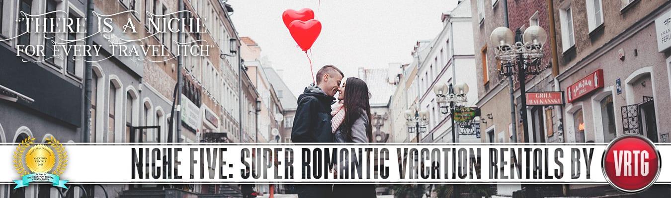 Super Romantic Vacation Rentals Marketing Niche