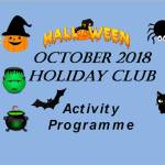 OCTOBER Half Term Holiday Club activities 2018 - Happy Halloween!!! - from The Valley Kids Club
