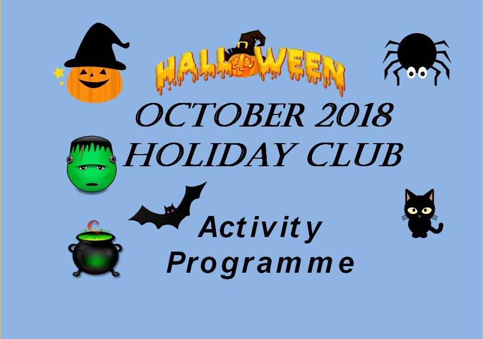 OCTOBER Half Term Holiday Club activities 2018 – Happy Halloween!!! – from The Valley Kids Club