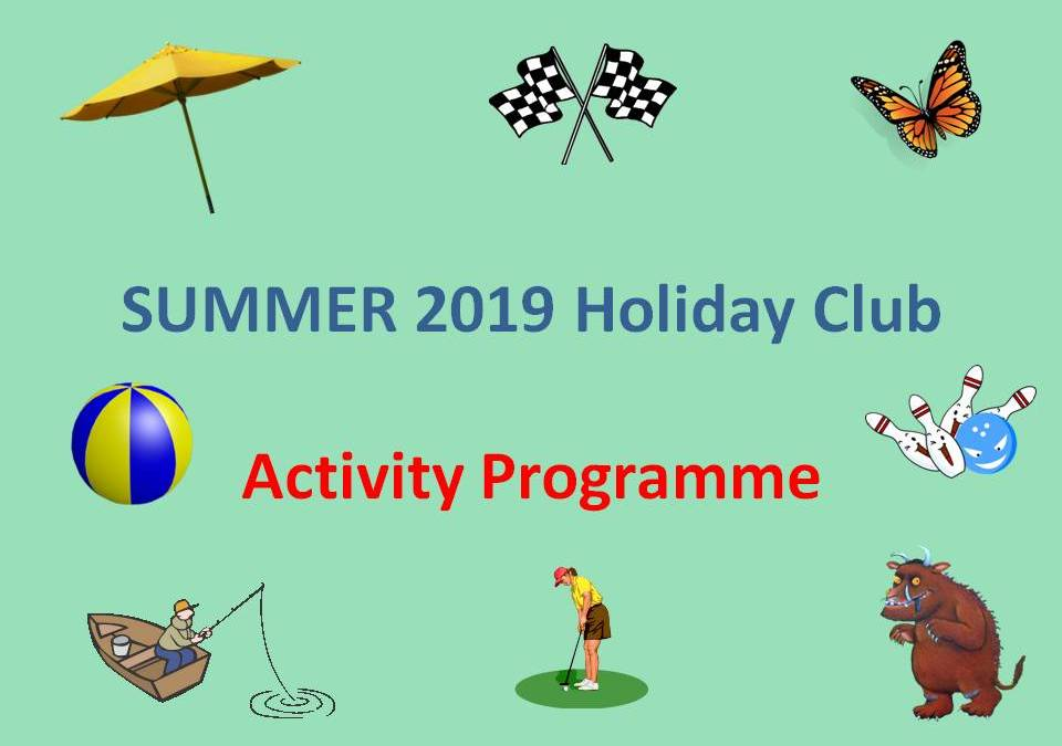 We're delighted to announce our Summer Holiday Club Activities for 2019!
