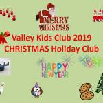 December Half Term Holiday Club activities 2019 – Merry Christmas & Happy New Year! – from The Valley Kids Club