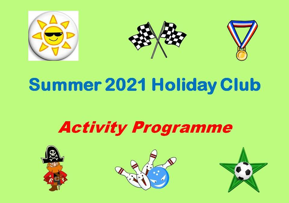 We're delighted to announce our Summer Holiday Club Activities for 2021!