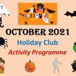 OCTOBER Half Term Holiday Club activities 2021 – Happy Halloween!!! – from The Valley Kids Club