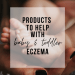 Products to Help With Baby and Toddler Eczema | www.thevegasmom.com