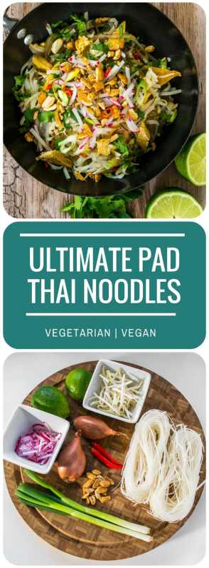 Ultimate Vegetarian & Vegan Pad Thai Noodles