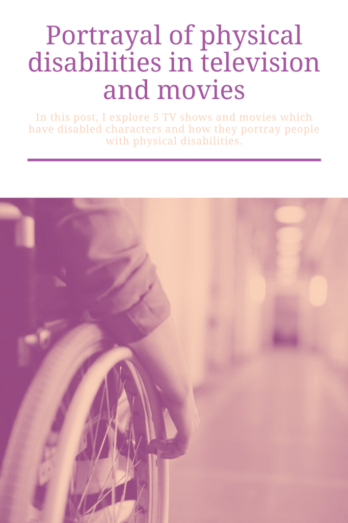 Are people with physical disabilities always portrayed in the correct way in the TV shows and movies? This post looks at 5 TV shows and movies and how they portrayed physical disabilities.