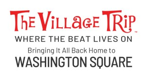 The Village Trip: Where the beat lives on: Bringing it all back home to Washington Square