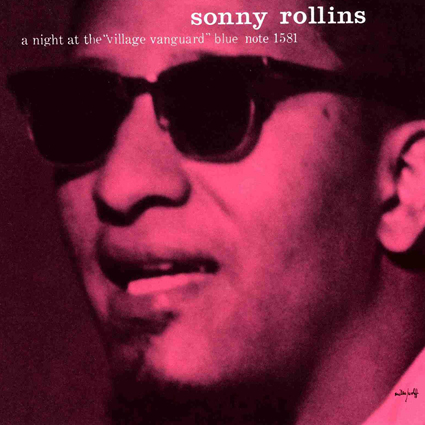 Graded on a Curve: Sonny Rollins, A Night at the Village Vanguard ...