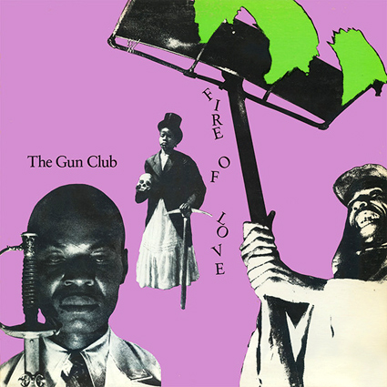 Graded on a Curve: The Gun Club, Fire of Love - The Vinyl District