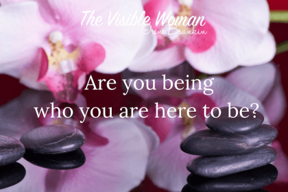 ARE YOU BEING WHO YOU ARE HERE TO BE?