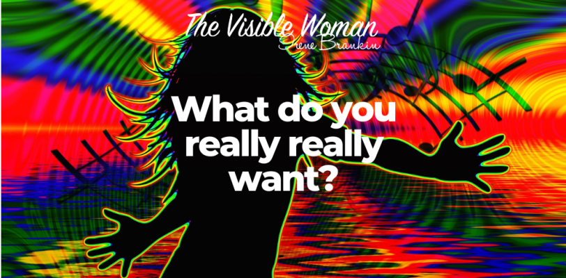 WHAT DO YOU REALLY REALLY WANT?