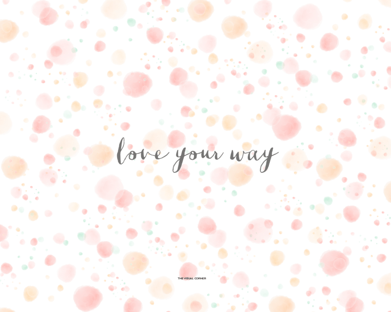 """""""Love Your Way"""" wallpaper by The Visual Corner"""
