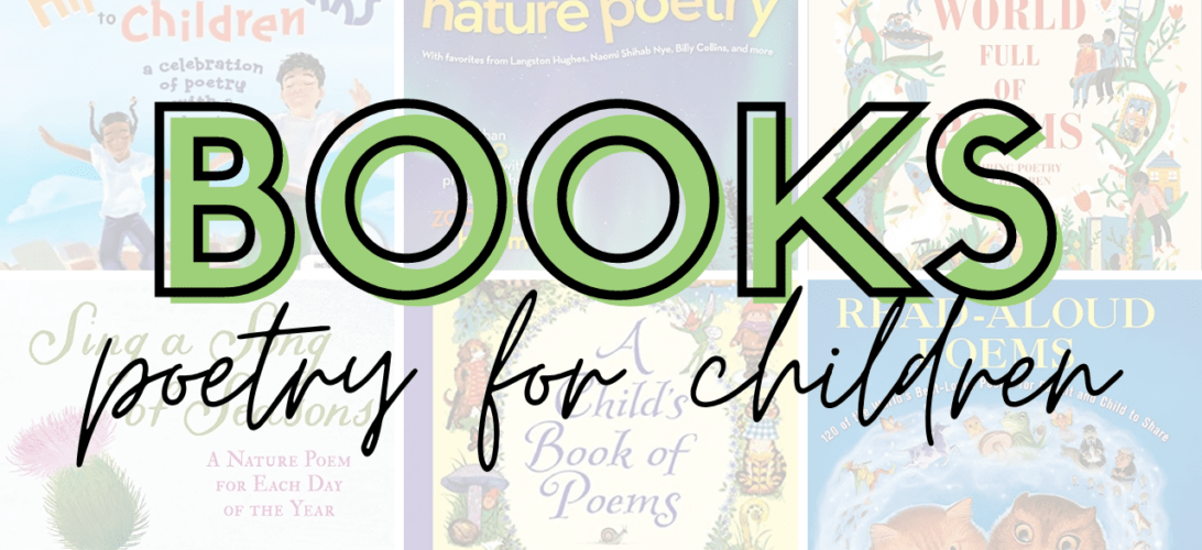 Have fun with word play with these 30+ fantastic poetry books for children. Perfect for your homeschool morning baskets or poetry teatimes.