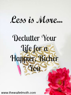 How to Start Decluttering Your Life for a Happier, Richer Lifestyle. The Wallet Moth.