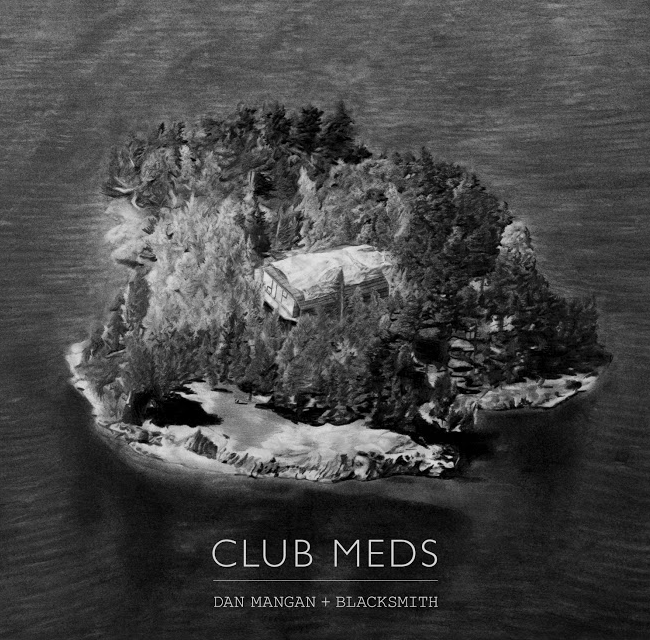 Club Meds – Dan Mangan + Blacksmith