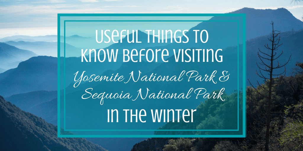 Useful Things to Know Before Visiting Yosemite National Park and Sequoia National Park in the Winter | The Wanderful Me
