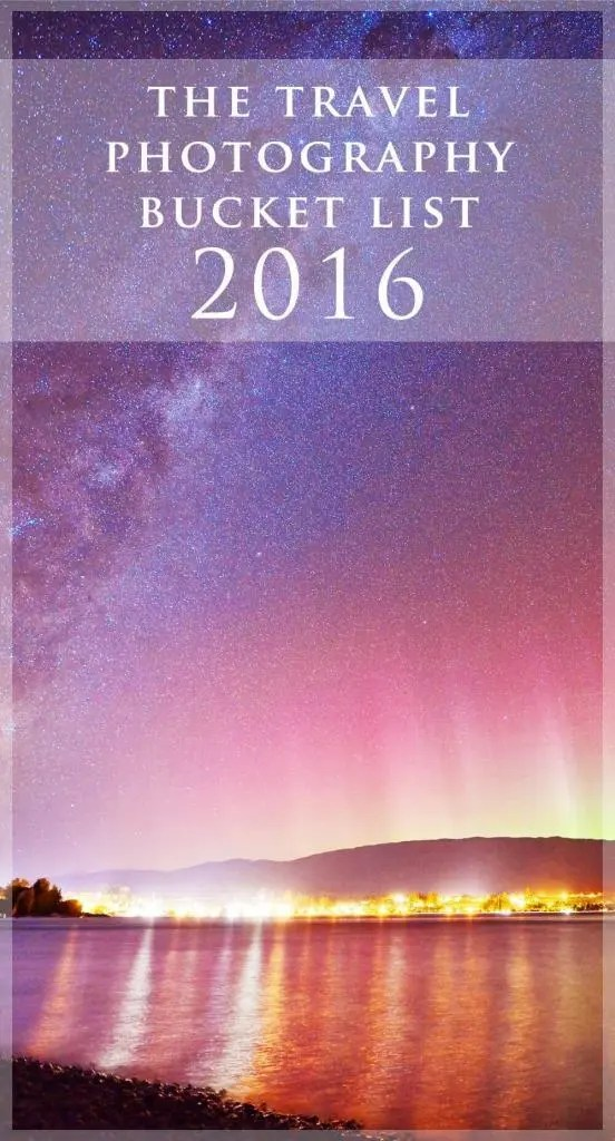 The Travel Photography Bucket List for 2016 by The Wandering Lens - Click Here to read more... http://www.thewanderinglens.com/the-travel-photography-bucket-list-for-2016
