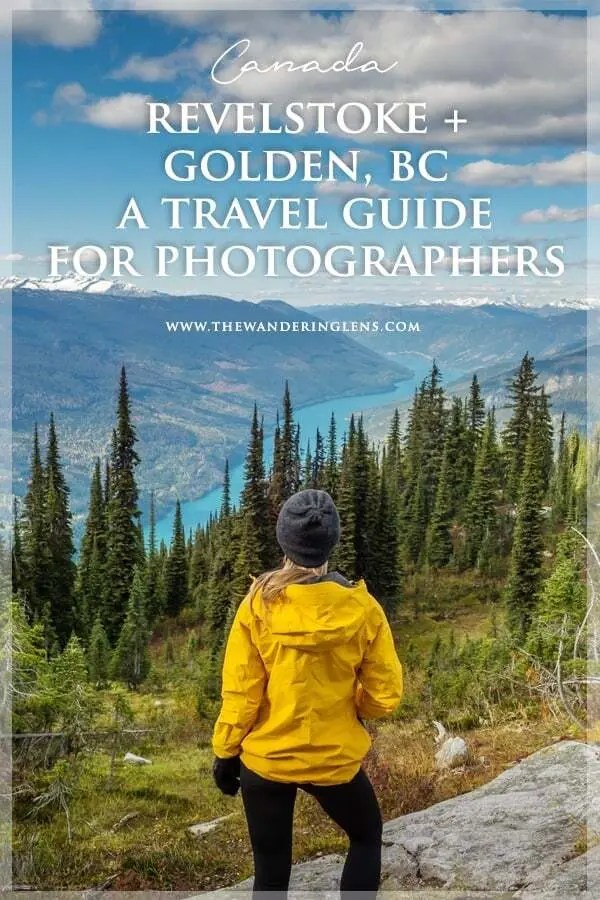 Revelstoke and Golden, British Columbia - A Travel Guide for Photographers to the Kootenay Rockies of Canada
